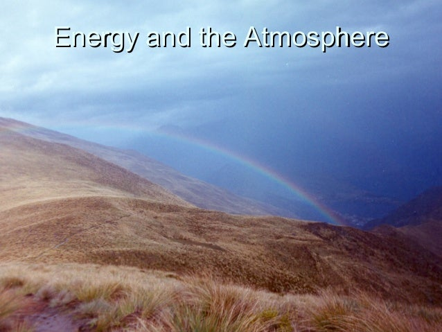 Energy and the AtmosphereEnergy and the Atmosphere