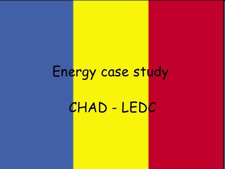 Energy case study   CHAD - LEDC