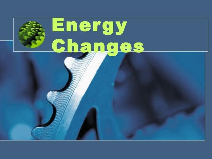 Energy Changes