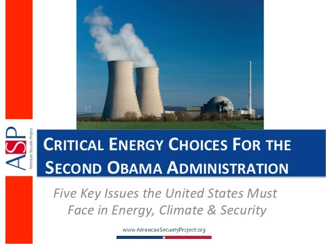 CRITICAL	  ENERGY	  CHOICES	  FOR	  THE	  SECOND	  OBAMA	  ADMINISTRATION	   Five	  Key	  Issues	  the	  United	  States	 ...