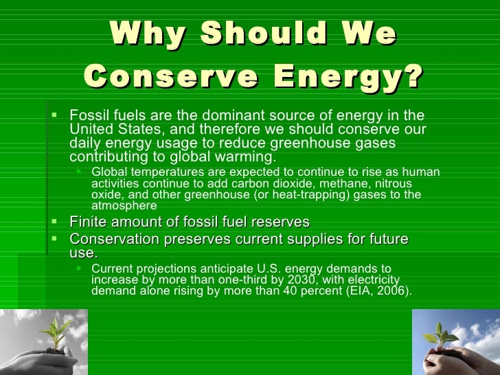 why chniatown should be conserved Why do we need to save energy you've probably heard the grown-ups in your house say turn off the light or close the refrigerator door have you ever wondered why.