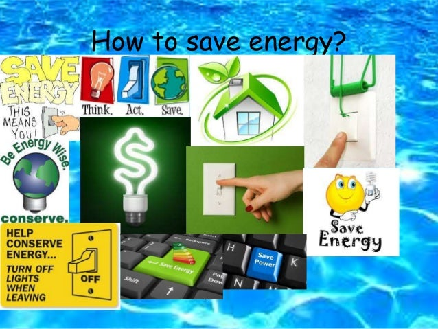 energy conservation / how to conserve/ save energy