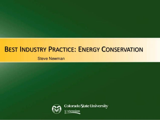 BEST INDUSTRY PRACTICE: ENERGY CONSERVATION          Steve Newman