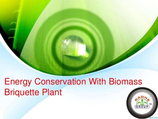 Energy Conservation With Biomass Briquette Plant