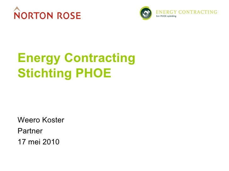 Energy Contracting Stichting PHOE Weero Koster Partner 17 mei 2010