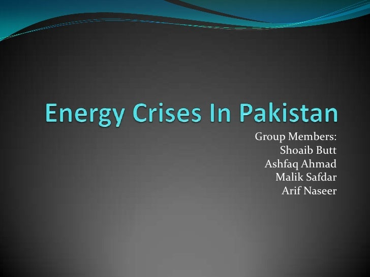 thesis on energy crisis in pakistan The pakistan energy requirements are normally huge it is the sixth largest country in the world, with its growing population that is expected to exceed about 190m by 2015 the rising population incomes per capita of the energy use and the industrialization to translate a high energy demand growth [eurec, 2002].