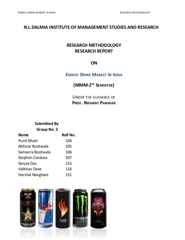 ENERGY DRINKS MARKET IN INDIA RESEARCH METHODOLOGYN.L.DALMIA INSTITUTE OF MANAGEMENT STUDIES AND RESEARCHRESEARCH METHODOL...