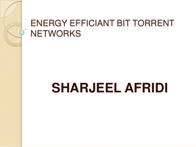 Energy efficiant bit torrent network
