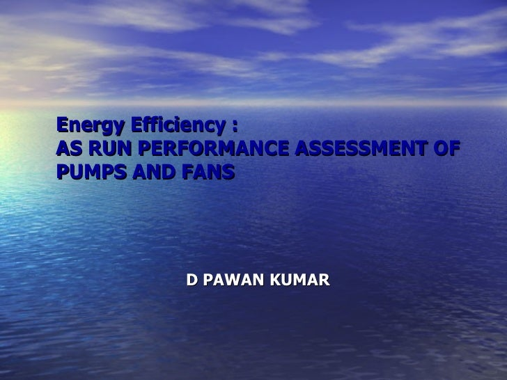Energy efficiency in pumps and fans ppt