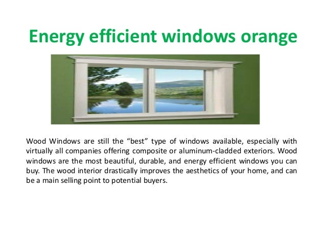 Energy efficient windows orangewood windows are still the for Energy efficient windows