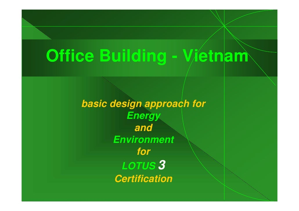 Energy & Environmental Design Approach   Speculative Office Building Vietnam   Lotus Certified Final Marketing Presentation