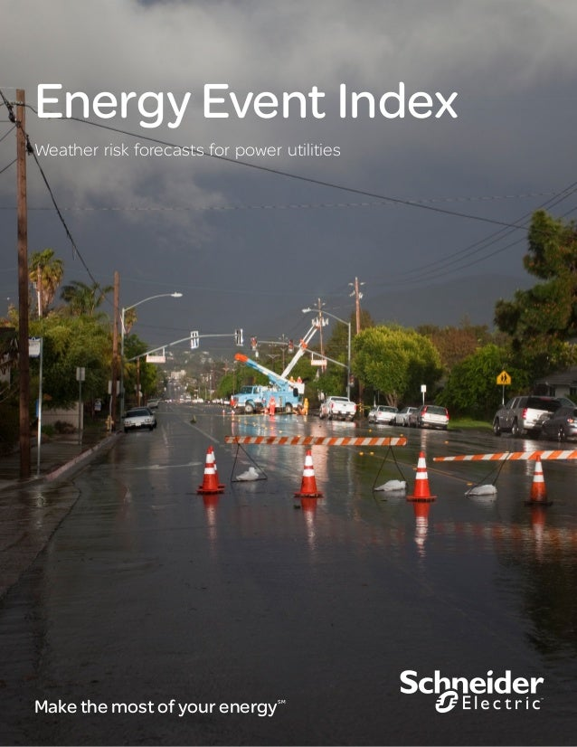 Energy Event Index Weather risk forecasts for power utilities Make the most of your energySM