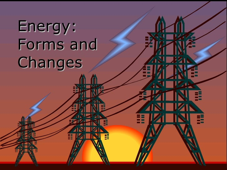 Energy forms and_changes