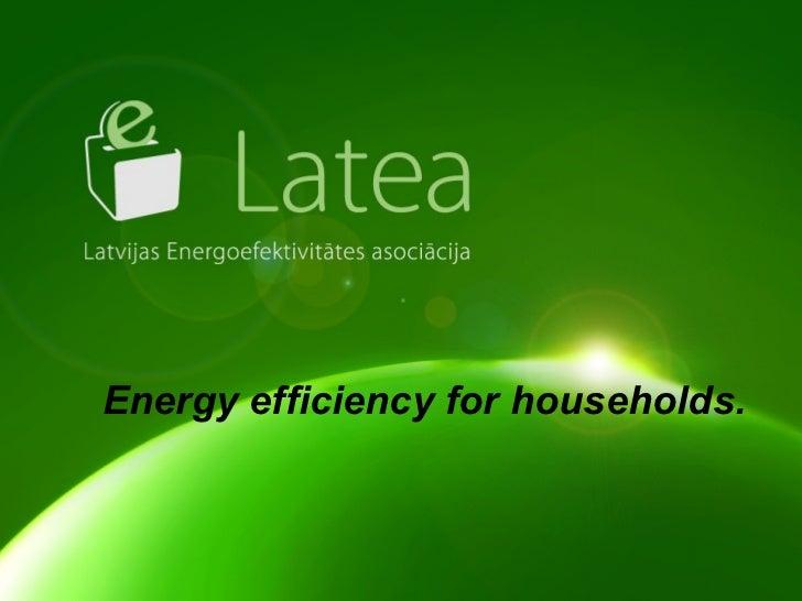 LATEA darbība 2009 gadā un plāni 2010 gadā Energy efficiency for households.
