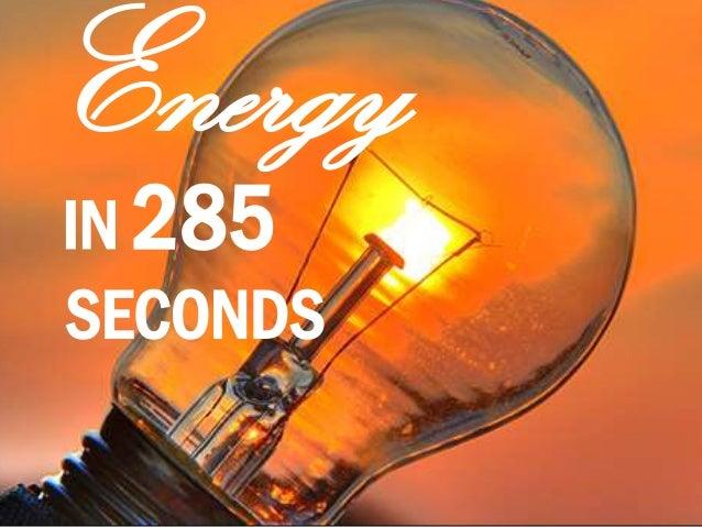 IN 285 SECONDS Energy