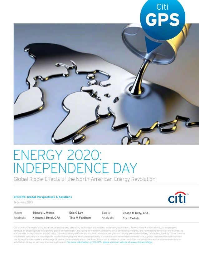 ENERGY 2020:INDEPENDENCE DAYGlobal Ripple Effects of the North American Energy RevolutionCiti GPS: Global Perspectives & S...