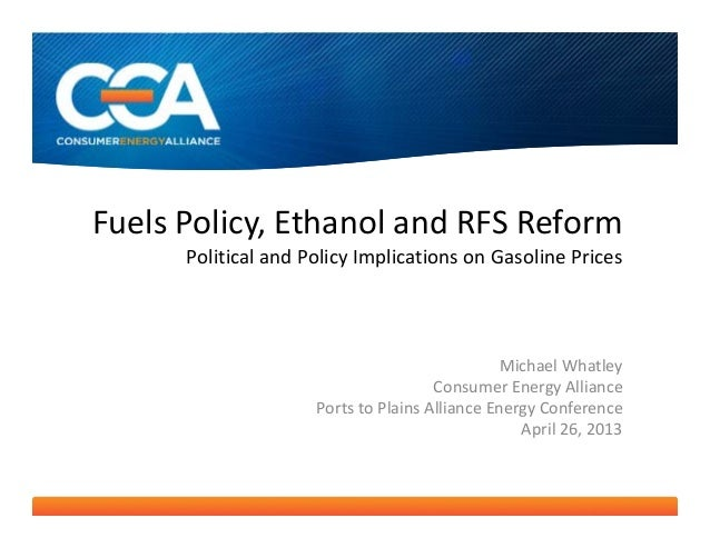 Fuels Policy, Ethanol and RFS Reform Political and Policy Implications on Gasoline Prices