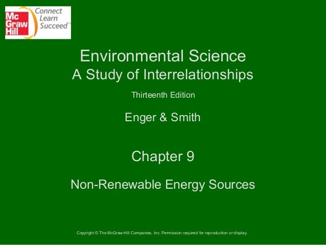 Environmental Science A Study of Interrelationships Thirteenth Edition  Enger & Smith  Chapter 9 Non-Renewable Energy Sour...