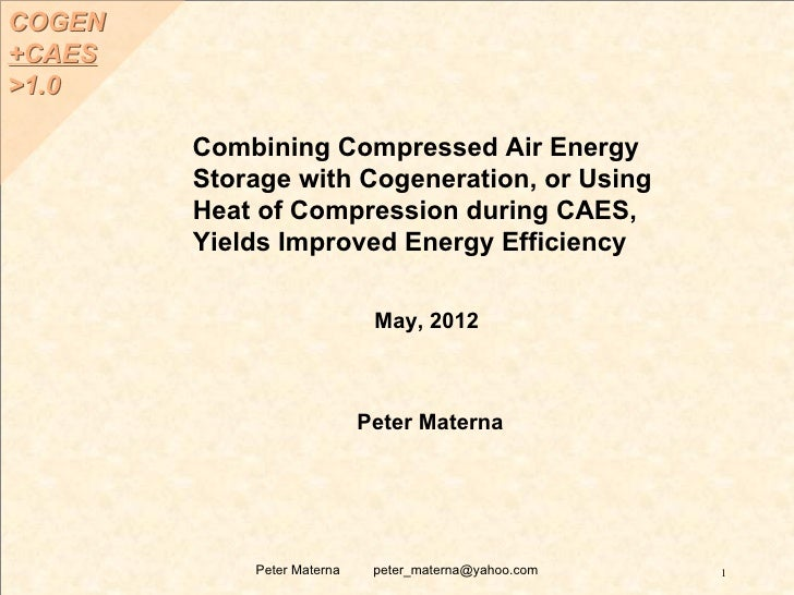 COGEN+CAES>1.0        Combining Compressed Air Energy        Storage with Cogeneration, or Using        Heat of Compressio...