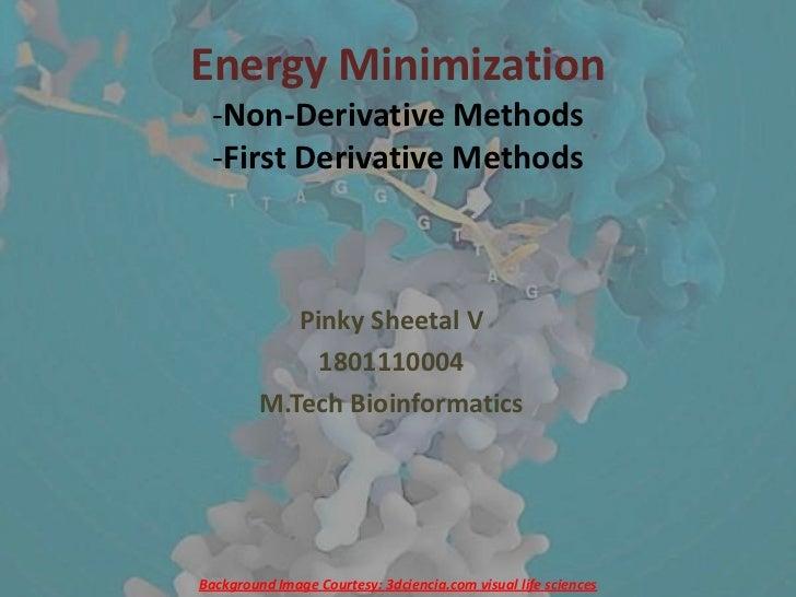 Energy Minimization -Non-Derivative Methods -First Derivative Methods            Pinky Sheetal V              1801110004  ...