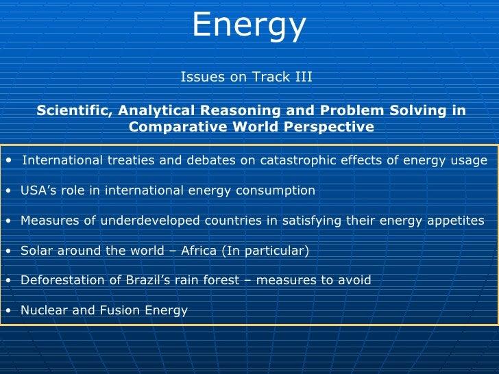 Energy <ul><li>Issues on Track III  </li></ul><ul><li>Scientific, Analytical Reasoning and Problem Solving in Comparative ...
