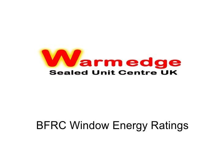 BFRC Window Energy Ratings