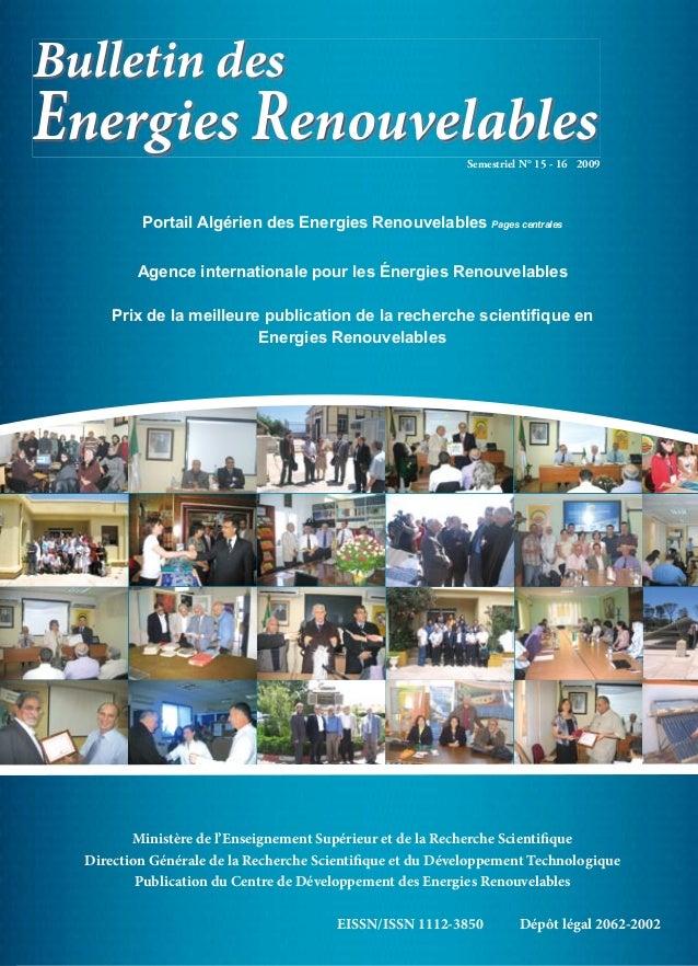 Semestriel N° 15 - 16 2009 Bulletin des Energies Renouvelables Ministère de l'Enseignement Supérieur et de la Recherche Sc...