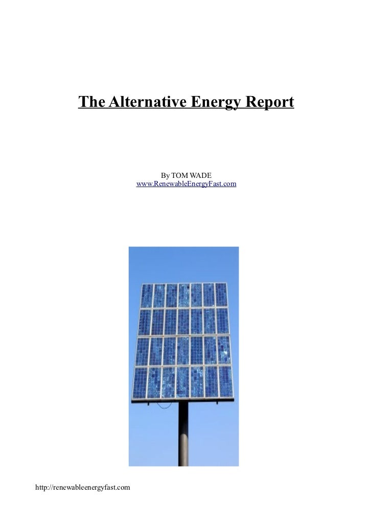 The Alternative Energy Report                                       By TOM WADE                                 www.Renewa...