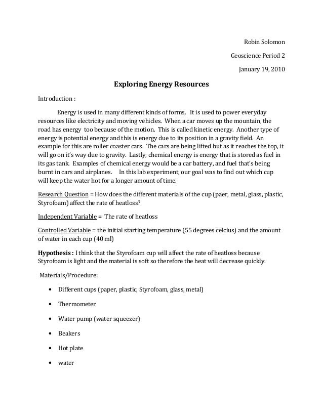 Robin Solomon Geoscience Period 2 January 19, 2010 Exploring Energy Resources Introduction : Energy is used in many differ...