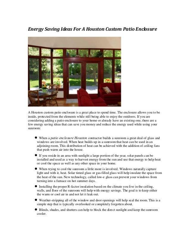 Energy Saving Ideas For A Houston Custom Patio EnclosureA Houston custom patio enclosure is a great place to spend time. T...