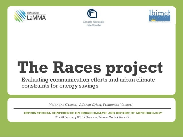 The Races projectEvaluating communication efforts and urban climateconstraints for energy savings            Valentina Gra...