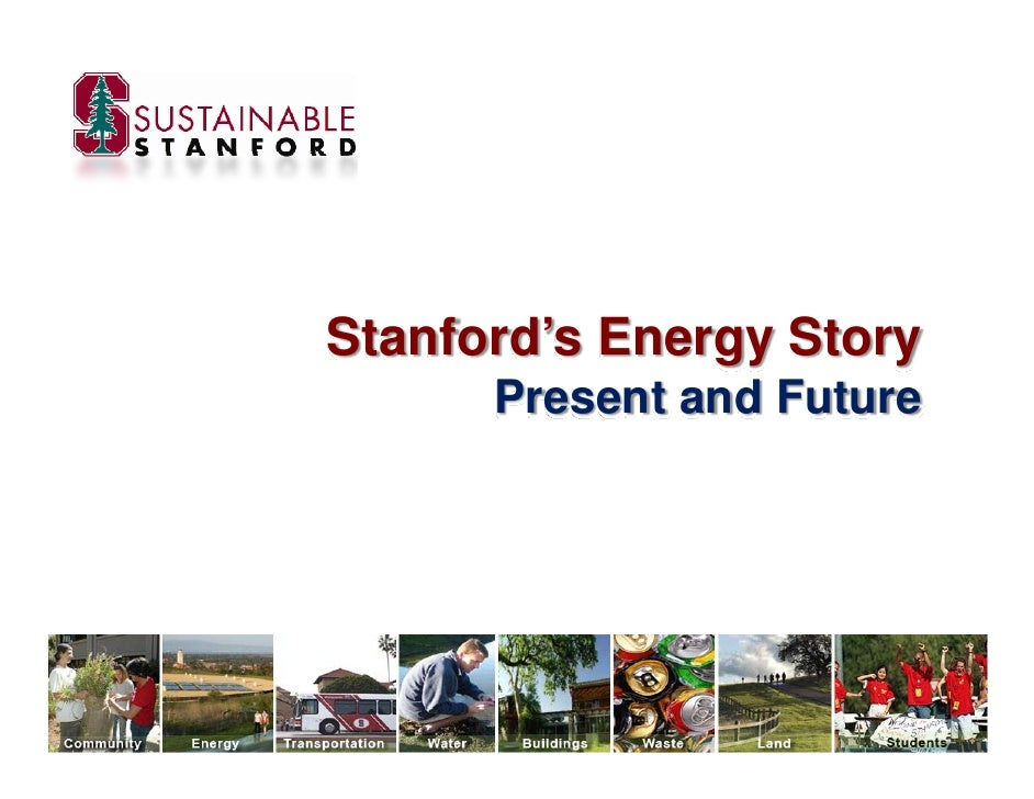 Stanford's Energy Story      Present and Future