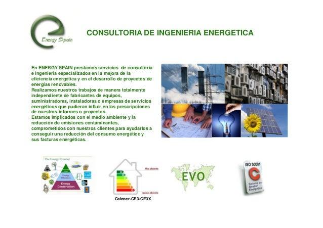 CONSULTORIA DE INGENIERIA ENERGETICAEn ENERGY SPAIN prestamos servicios de consultoríae ingeniería especializados en la me...