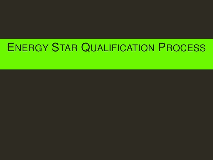 Energy Star Qualification Process<br />