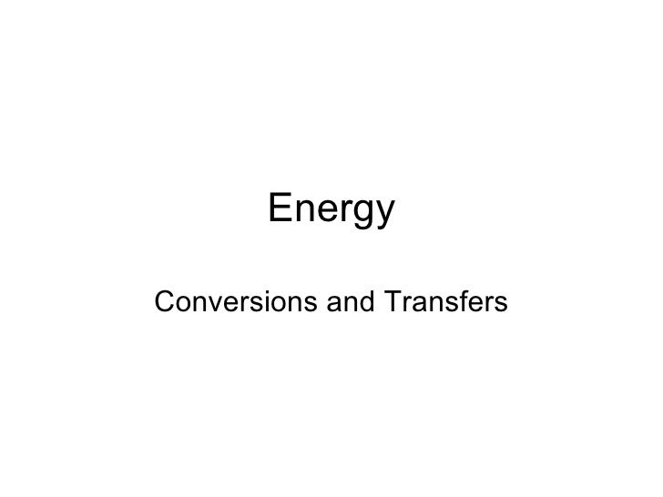 Energy Conversions and Transfers