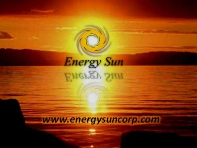 POR QUE ENERGY SUN? • POR SEUS PROJETOS INOVADORES Preocupando-se com saúde do planeta e com a eminente necessidade de nov...