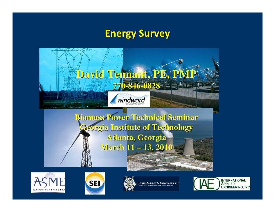 David Tennant, PE, PMP          770-846-0828   Biomass Power Technical Seminar  Georgia Institute of Technology         At...