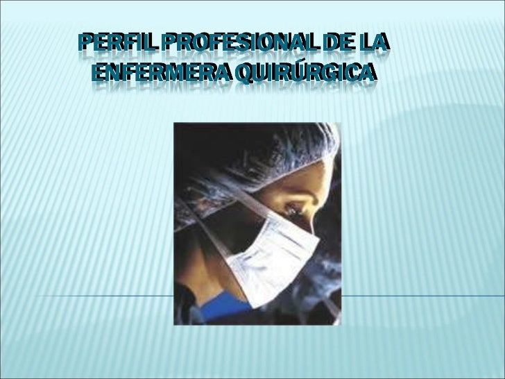 Enero 09 perfil profesional de la enfermera quir+ürgica 3