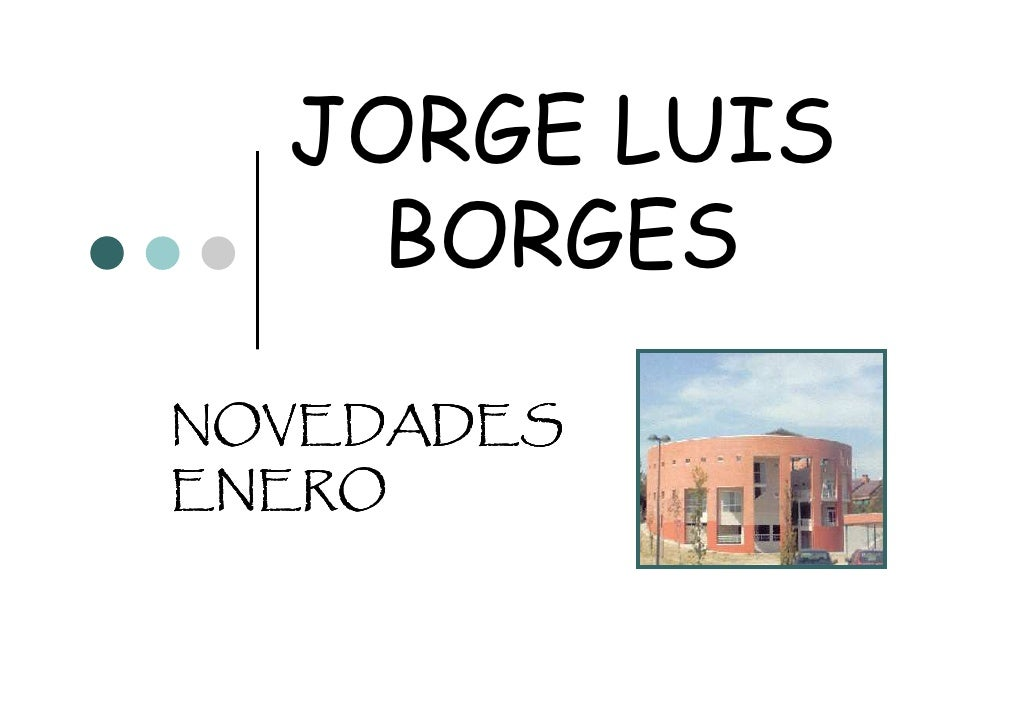 JORGE LUIS    BORGESNOVEDADESENERO