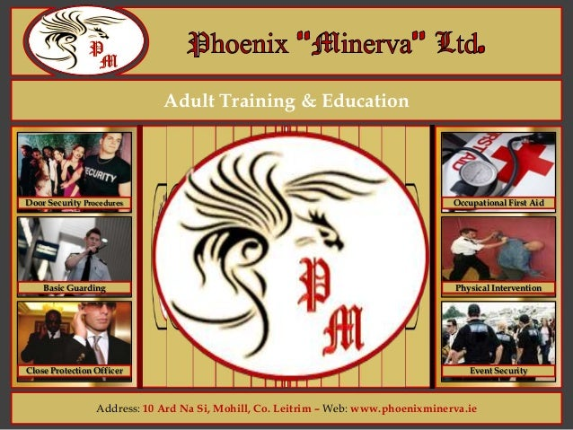 Adult Training & Education Address: 10 Ard Na Si, Mohill, Co. Leitrim – Web: www.phoenixminerva.ie Door Security Procedure...