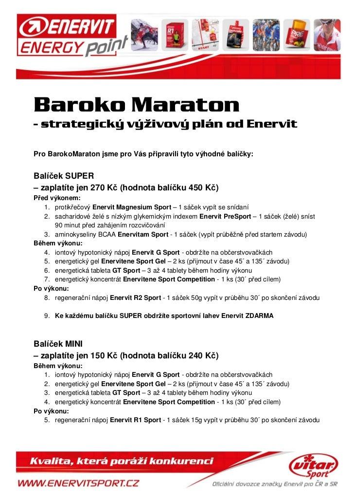 Baroko Maraton- strategický výživový plán od EnervitPro BarokoMaraton jsme pro Vás připravili tyto výhodné balíčky:Balíček...