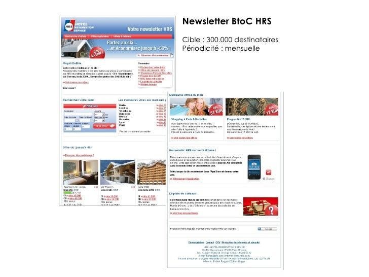 Newsletter BtoC HRS Cible : 300.000 destinataires Périodicité : mensuelle