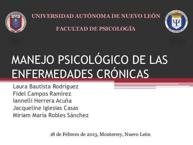 MANEJO PSICOLÓGICO DE LASENFERMEDADES CRÓNICASLaura Bautista RodríguezFidel Campos RamírezIannelli Herrera AcuñaJacqueline...