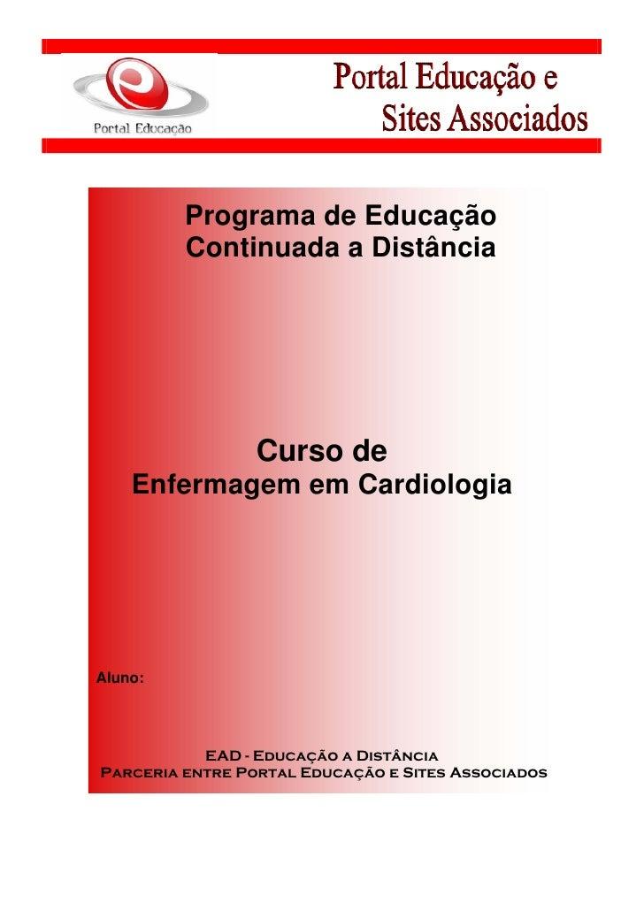 Programa de Educação         Continuada a Distância                 Curso de    Enfermagem em CardiologiaAluno:           ...