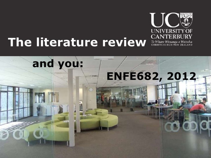 The literature review   and you:              ENFE682, 2012