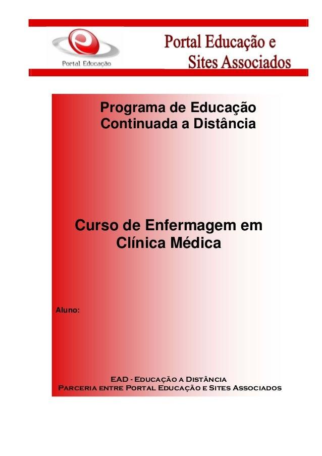 Programa de Educação Continuada a Distância Curso de Enfermagem em Clínica Médica Aluno: EAD - Educação a Distância Parcer...