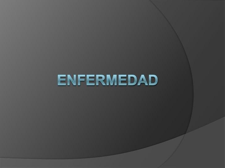 ENFERMEDAD<br />