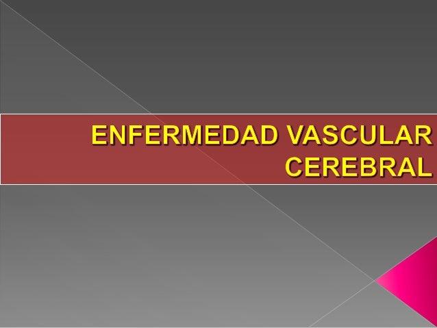 Enfermedad cerebrovacular ok