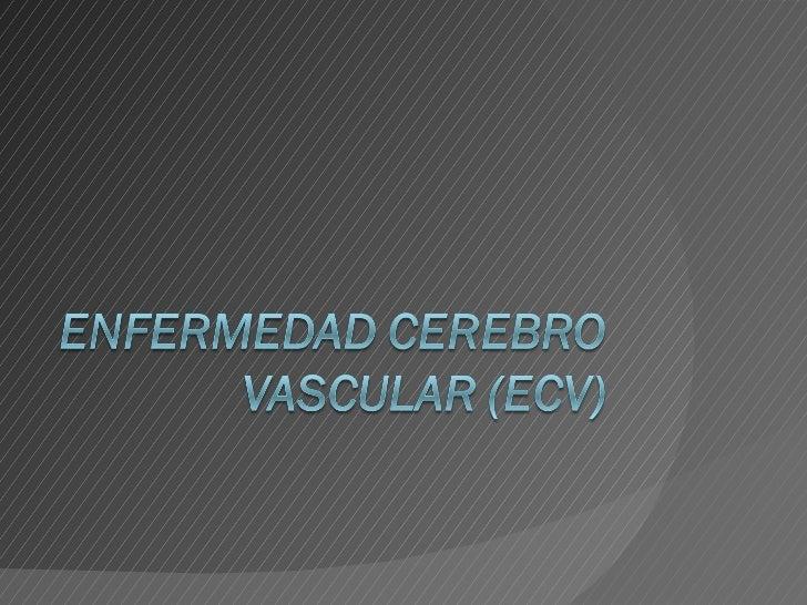 Enfermedad Cerebro Vascular (Ecv)