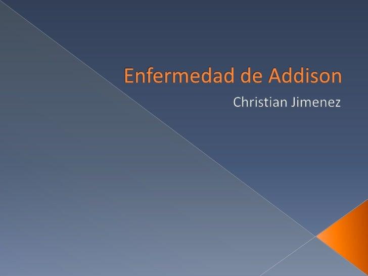 Enfermedad de Addison<br />Christian Jimenez <br />